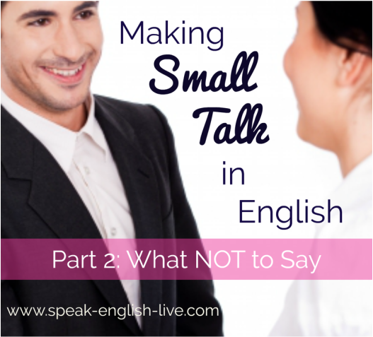 Making Small Talk in English Part 2: What NOT to Say.  From Calm English with Sabrina. Get free study tips and a pronunciation course here: www.calm-english.com/join