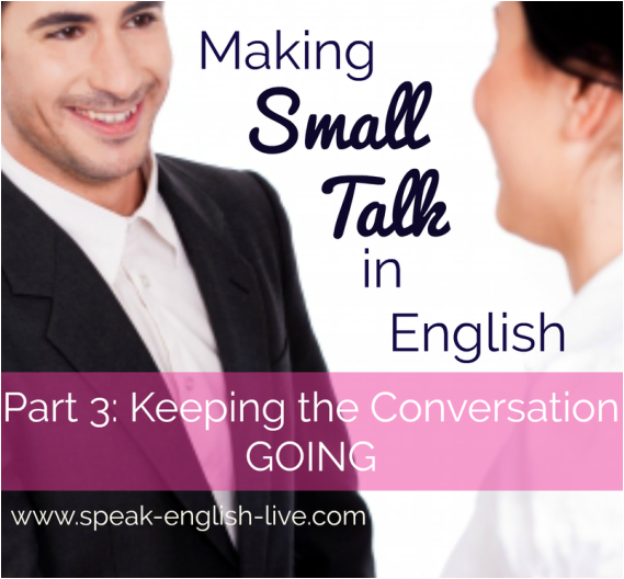 Making Small Talk in English Part 3: Keeping the Conversation Going - What should you say and do to keep conversations alive in English? Get more free English resources and a free American pronunciation course with Sabrina at Calm English here: www.calmenglish.com/join