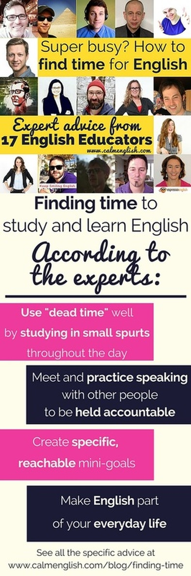 How to find time to study English...even if you are a busy professional. 17 English experts give their best advice on finding and making time for English in this helpful article.