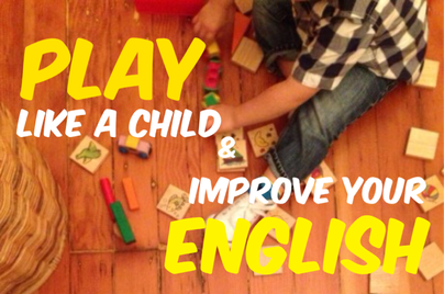 From the archives: go to http://www.speak-english-live.com/blog/play-like-child-improve-english to read more!