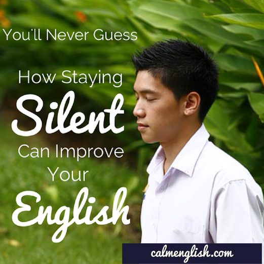 How Staying Silent Can Improve Your English - All about how meditation can help your English! Read more: www.calmenglish.com/blog/silence-improve-english