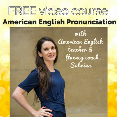 Free American pronunciation course with Sabrina Rose, American teacher